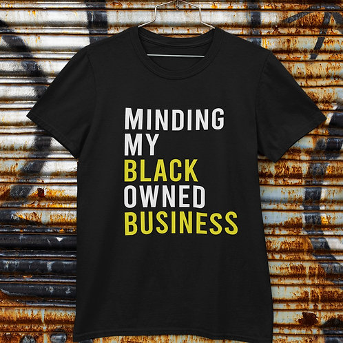 Minding My Black Own Business T-Shirt