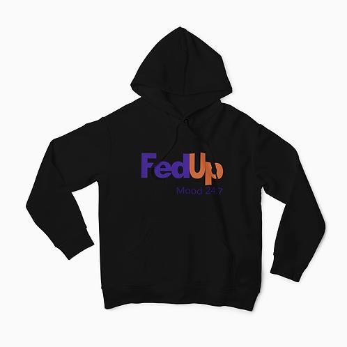 Fed Up Hoodie
