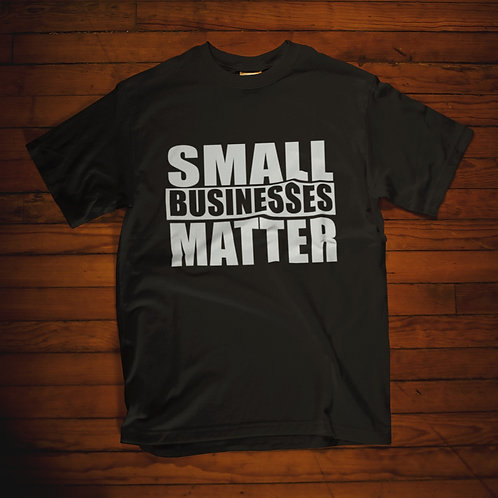 Small Businesses Matter T-Shirt