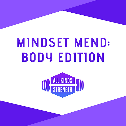 Mindset Mend: Body (Self Paced)