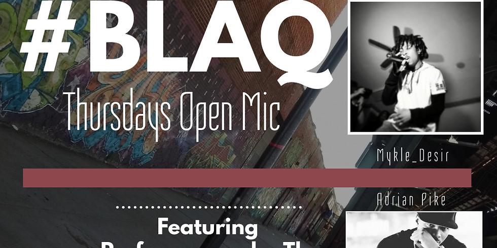 BLAQ Thursday's Open Mic