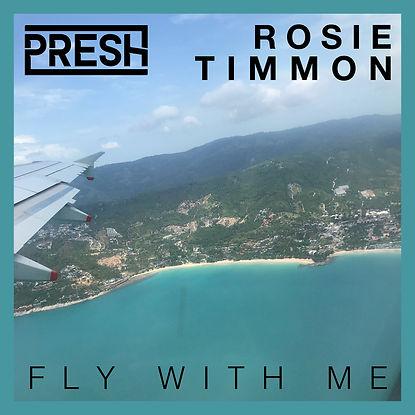 Presh & Rosie Timmon - Fly With Me single artwork.jpg