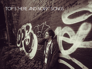 """My 5 """"Here and Now"""" songs"""