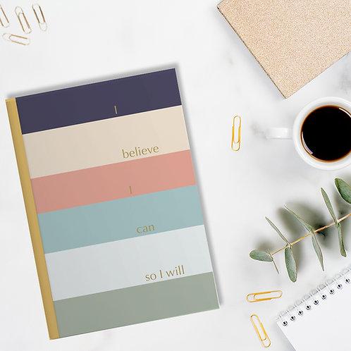 I believe I can so I will - A5 Stripe Notebook / Journal / Sketchbook