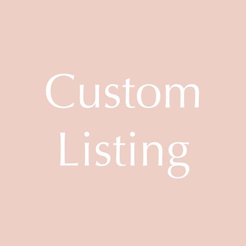 Custom Listing for Elaine