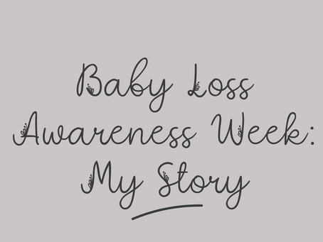 Baby Loss Awareness Week: My Story So Far