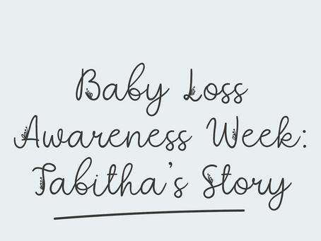 Baby Loss Awareness Week: Tabitha's Story
