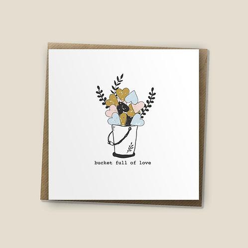 Bucket Full of Love - Encouragement Card, Anniversary Card, Wedding Card