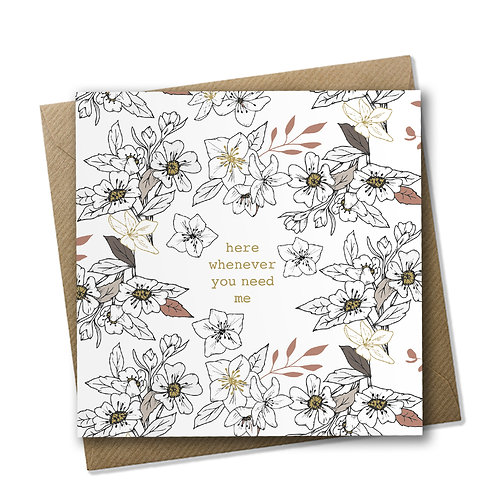 Here Whenever - Care Card, Bereavement Card, Encouragement Card