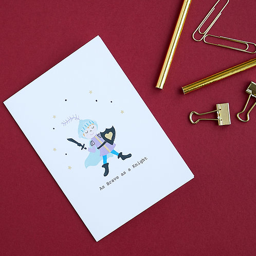 Brave as a Knight - Get Well Card, Encouragement Card, Bravery Card