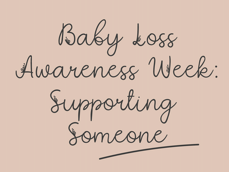 Baby Loss Awareness Week: Supporting Someone Who Has Experienced Baby Loss