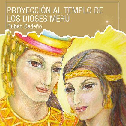 Proyección al Templo de los Dioses Merú - Rubén Cedeño