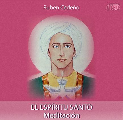 El Espíritu Santo - Meditación - Rubén Cedeño