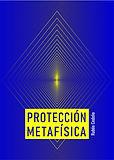 Protección Metafísica.jpg
