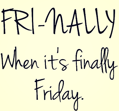Image result for fri-nally; friday ramblings