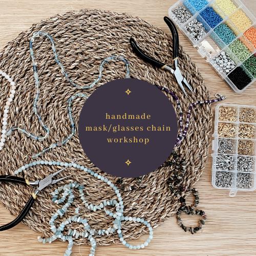 Just Bead It! Mask/Glasses Chain Workshop