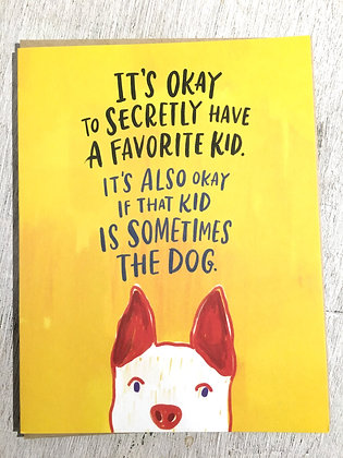 It's OK to Have a Favourite Kid greeting card