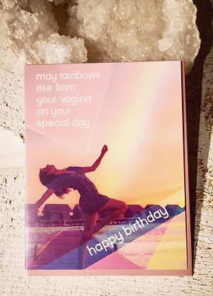 May Rainbows 🌈 Rise From Your Vagina birthday card