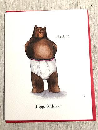 I'll Be Brief birthday card