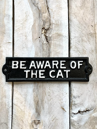 """""""Be Aware of the Cat"""" Iron Sign HG42"""