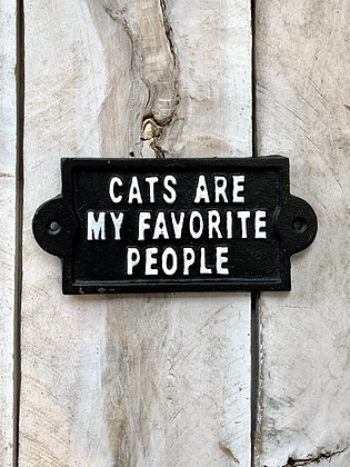 """""""Cats are my Favourite People"""" Iron Sign HG43"""