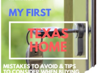 My First Texas Home - mistakes to avoid and tips to consider when buying a home in Texas.