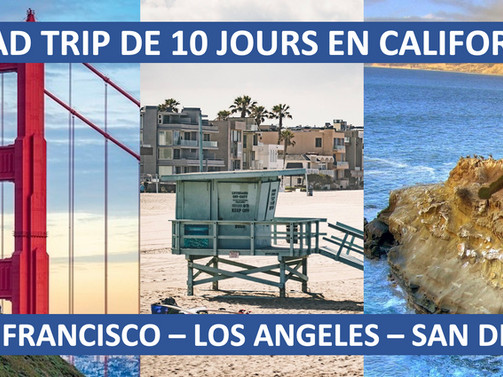 ROAD TRIP DE 10 JOURS EN CALIFORNIE : SAN FRANCISCO – LOS ANGELES – SAN DIEGO