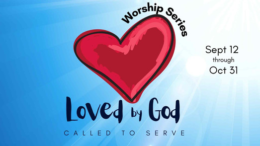 Loved by God, Called to Serve.jpg