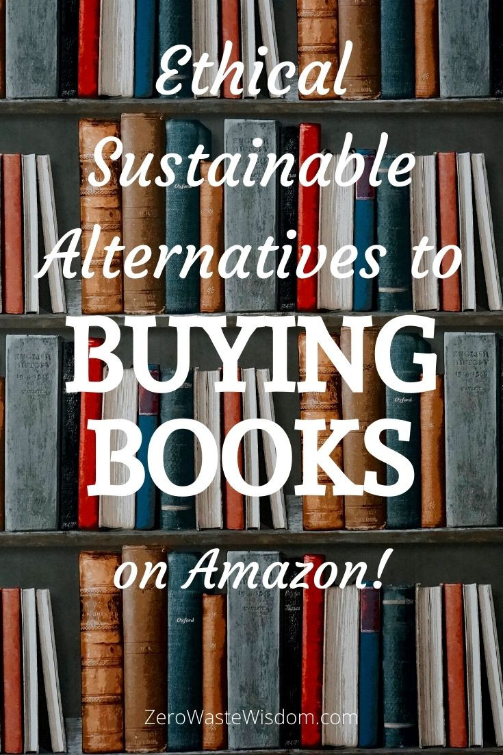 Ethical Sustainable Alternatives to Buying Books on Amazon! Pinterest Pin