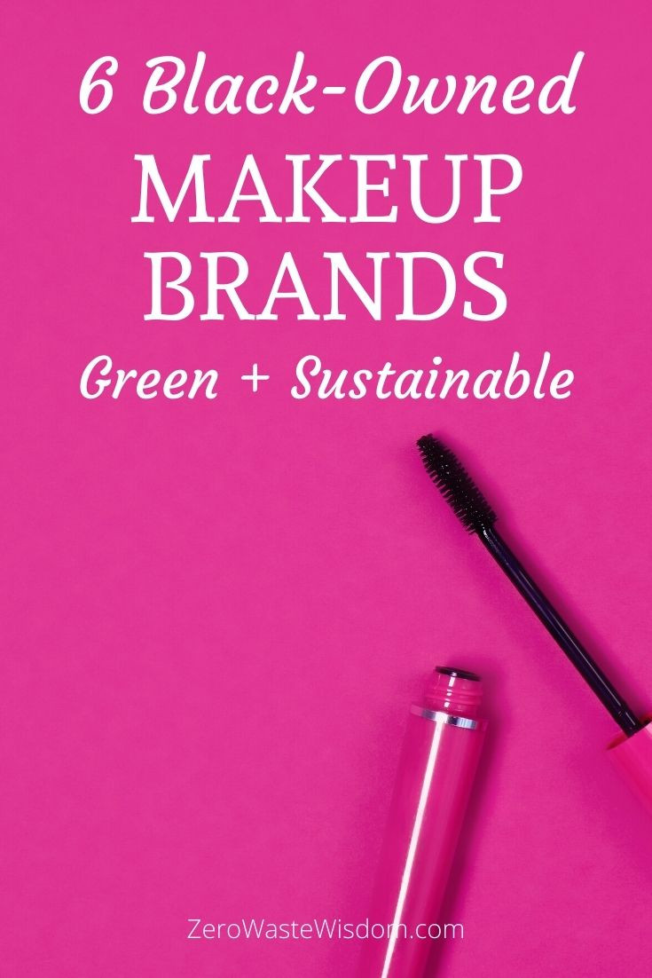 6 black-owned makeup brands green + sustainable pinterest pin