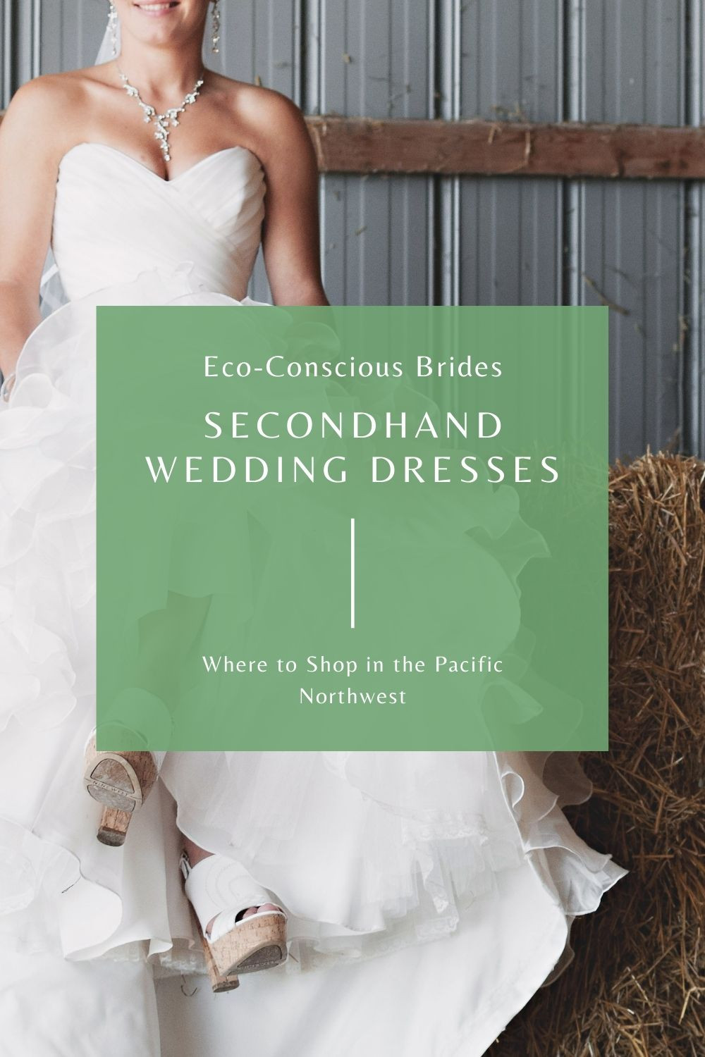 secondhand wedding dresses where to buy in the Pacific Northwest Pinterest Pin