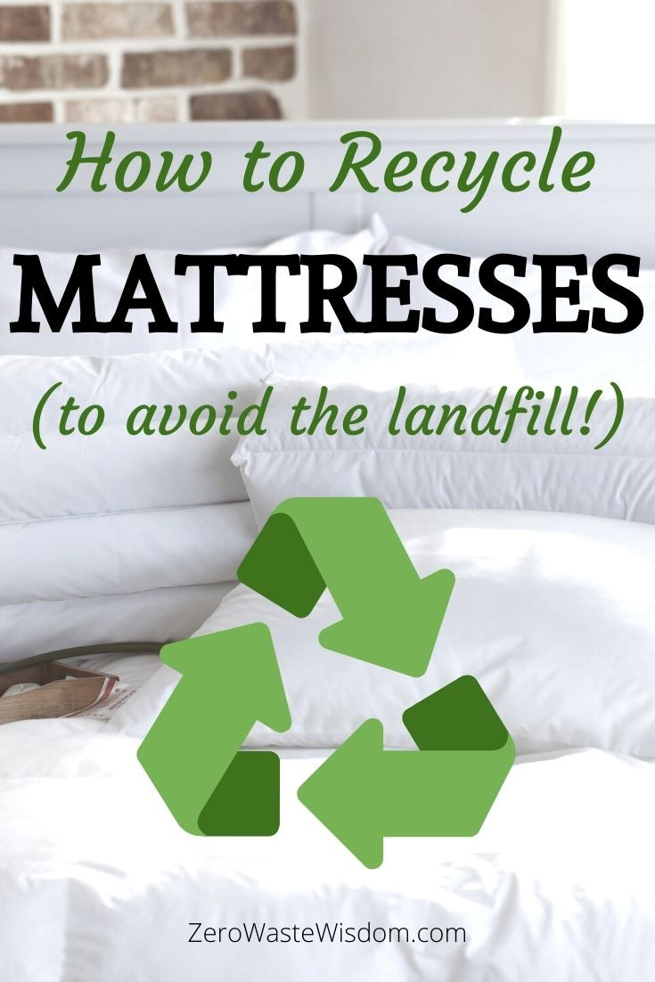 how to recycled mattresses to avoid the landfill! pinterest pin