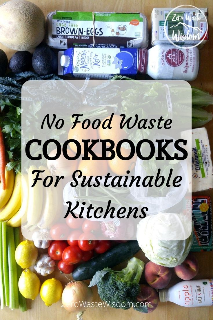 No Food Waste Cookbooks for Sustainable Kitchens Pinterest Pin