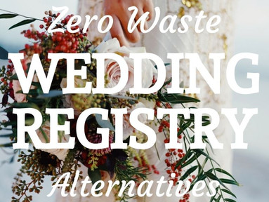 Zero Waste Wedding Registries and Sustainable Alternatives