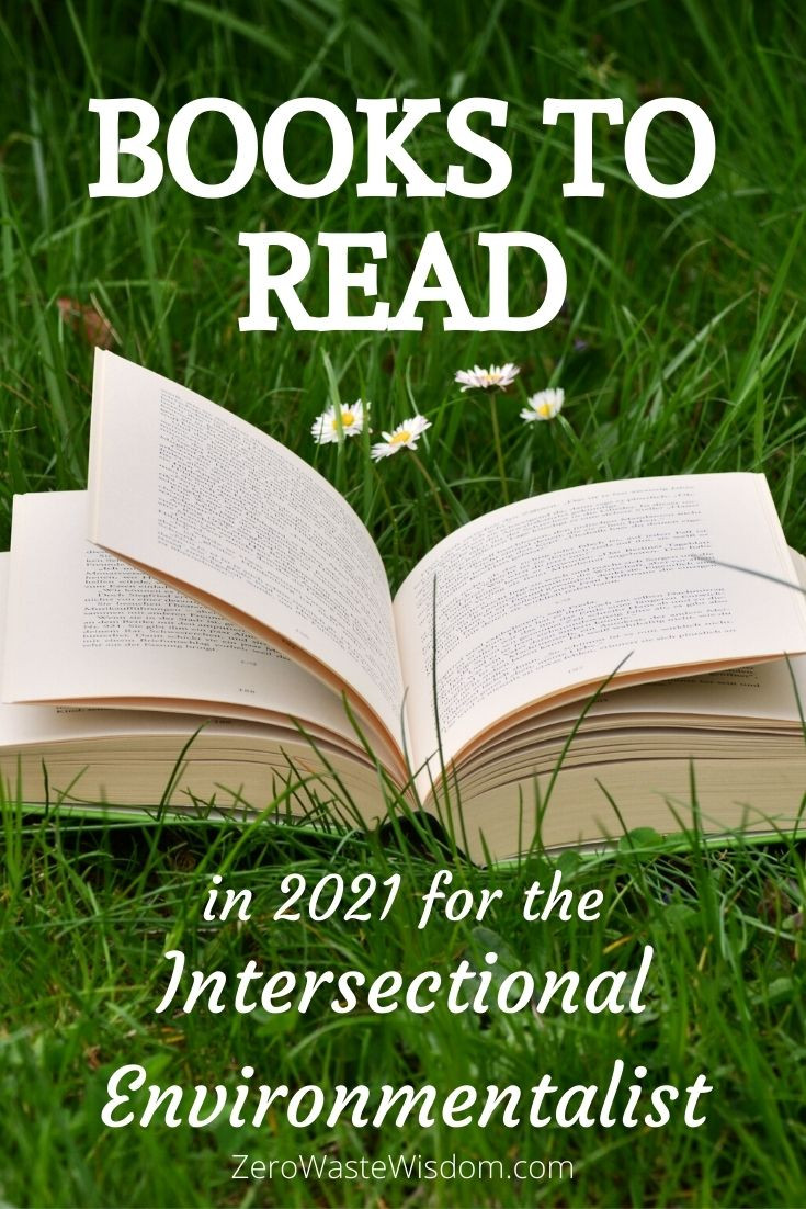 Books to Read in 2021 for the Intersectional Environmentalist Pinterest pin