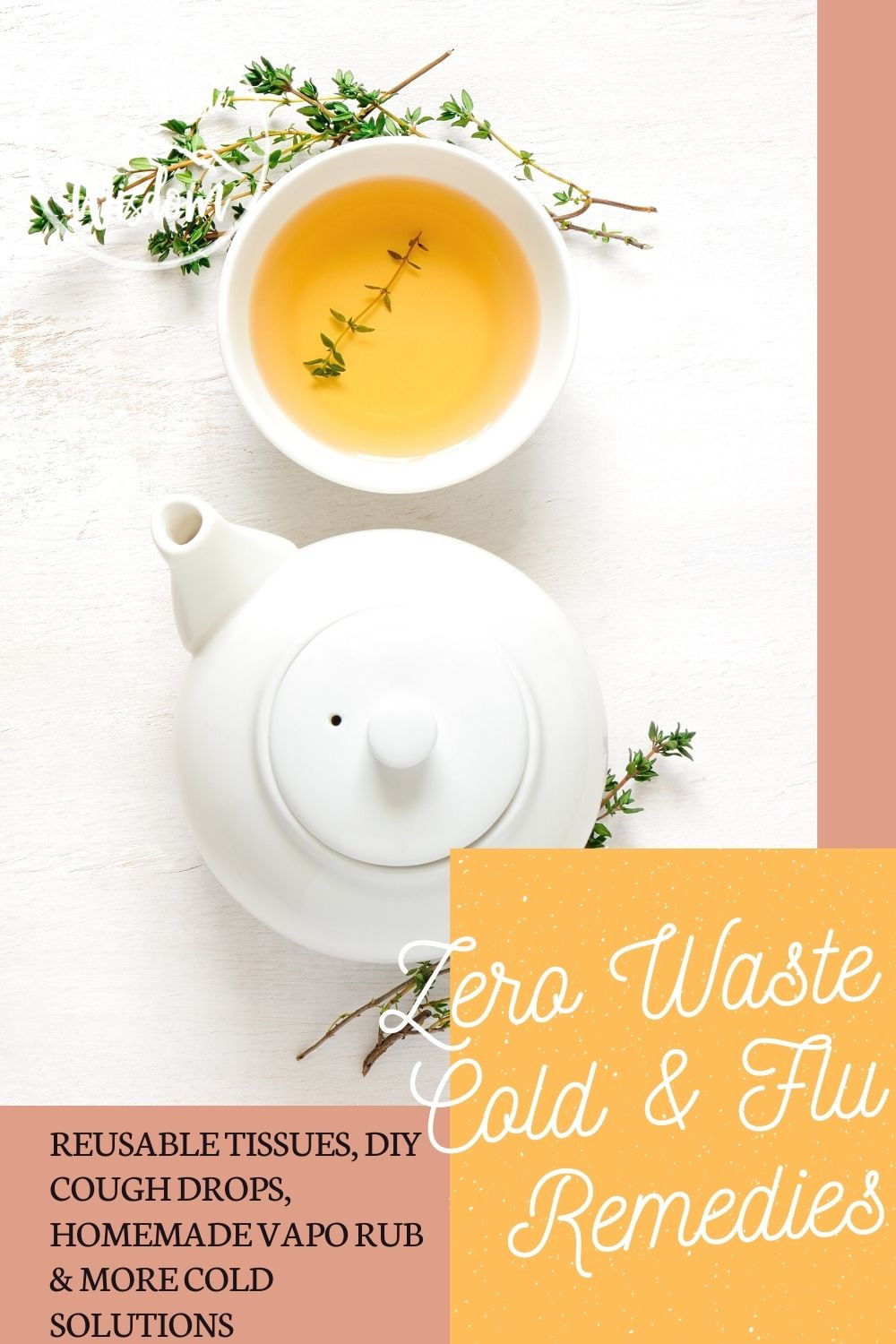 Zero Waste Cold & Flu Remedies Pinterest Pin Reusable tissues, DIY cough drops, homemade vapo rub & more cold solutions