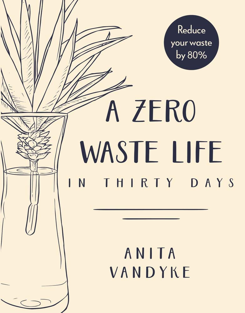 a zero waste life in thirty days book