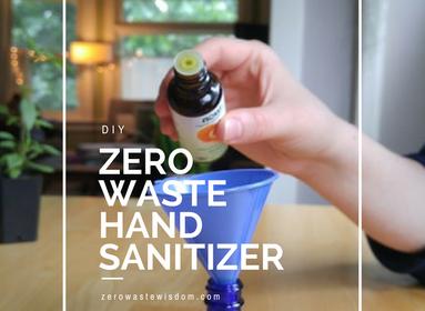 Zero Waste Hand Sanitizer (DIY)
