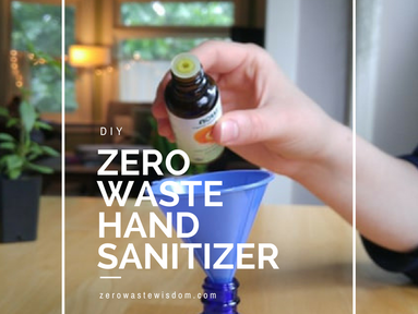 Zero Waste Hand Sanitizer (DIY)