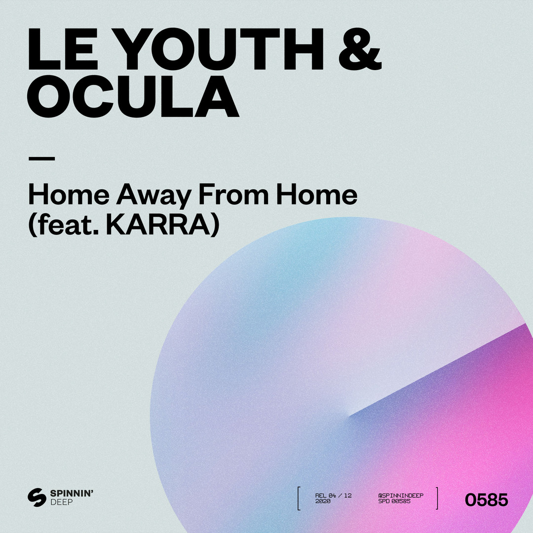 'Home Away From Home' w/ Le Youth & KARRA
