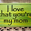 Thumbnail: I Love That You're My Mom Magnet