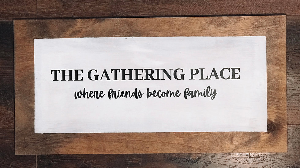 Gathering Place Flush Sign