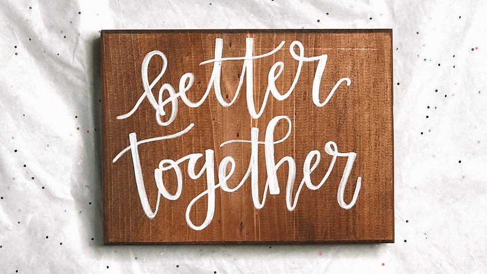 Better Together Wood Block