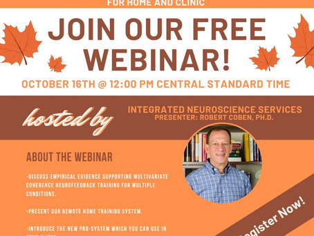A New System: Multivariate Coherence Neurofeedback for the Home and Clinic FREE WEBINAR