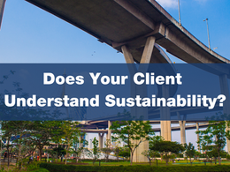 Does Your Client Understand Sustainability?