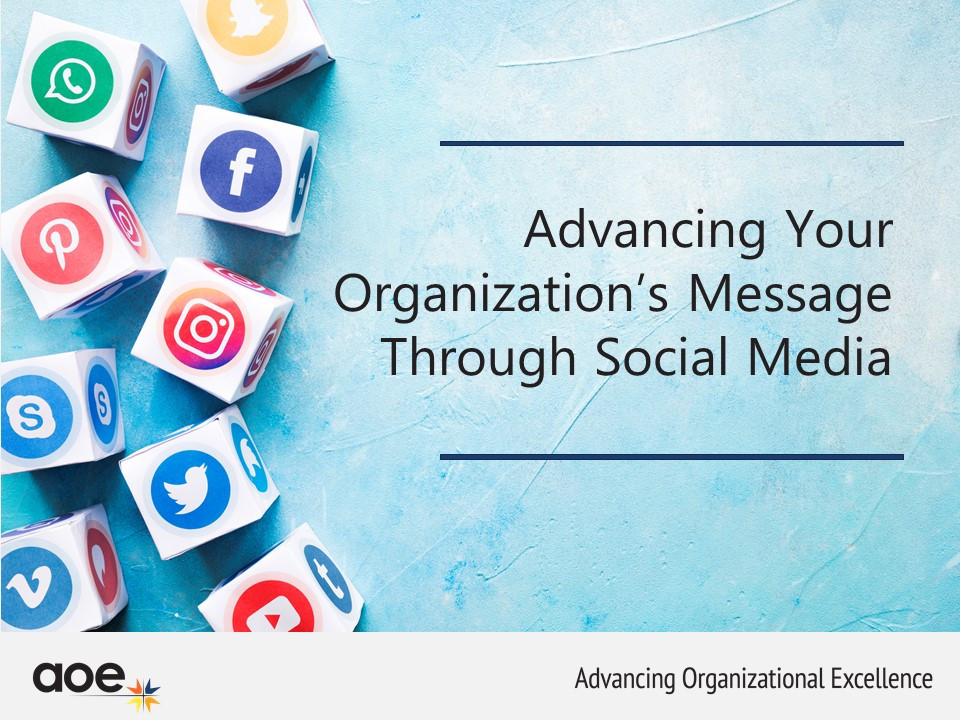 Advancing Your Organization's Message Through Social Media