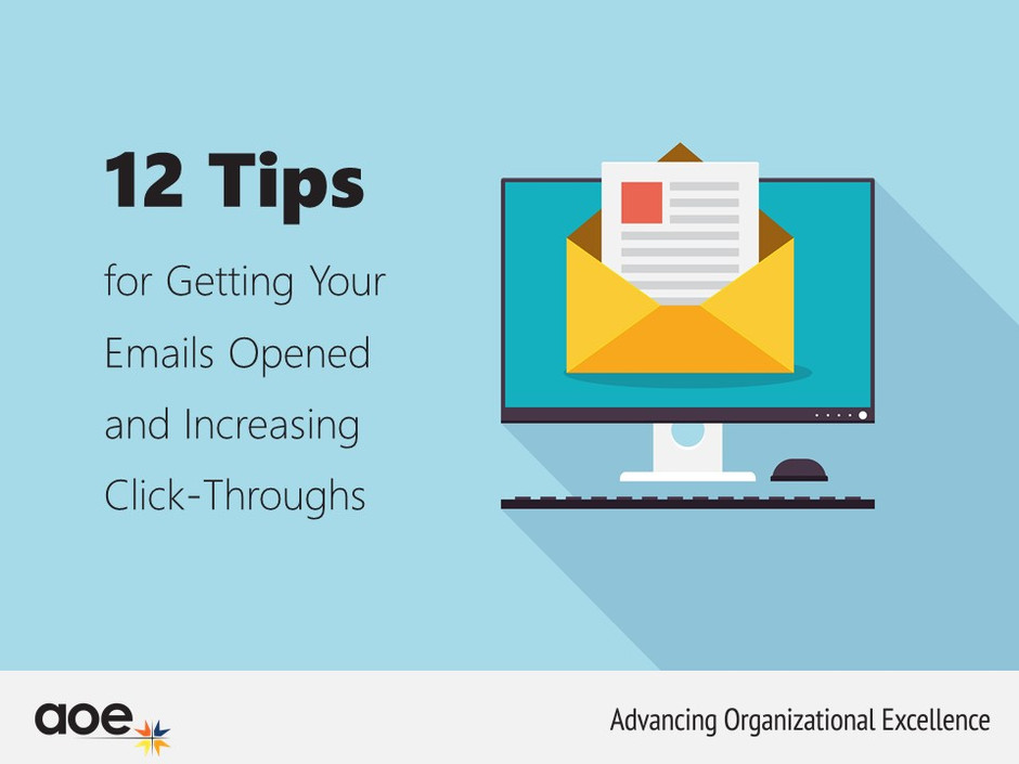 12 Tips for Getting Your Emails Opened and Increasing Click-Throughs