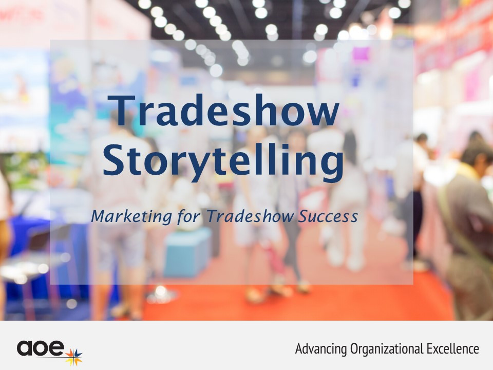 Tradeshow Storytelling: Marketing for Tradeshow Success