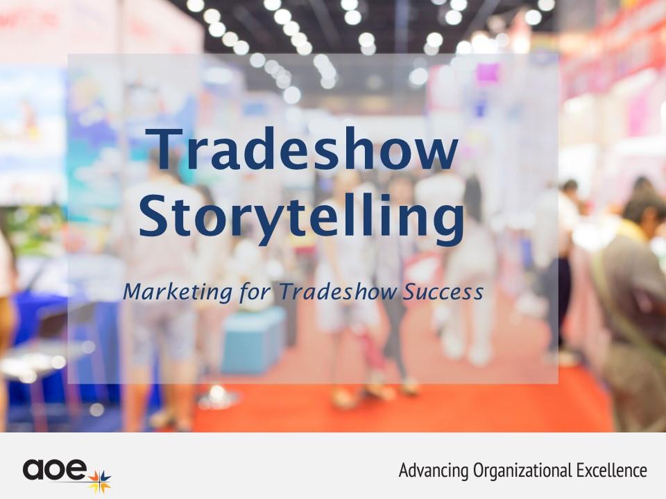 Tradeshow Storytelling: Marketing for Tradeshow Success