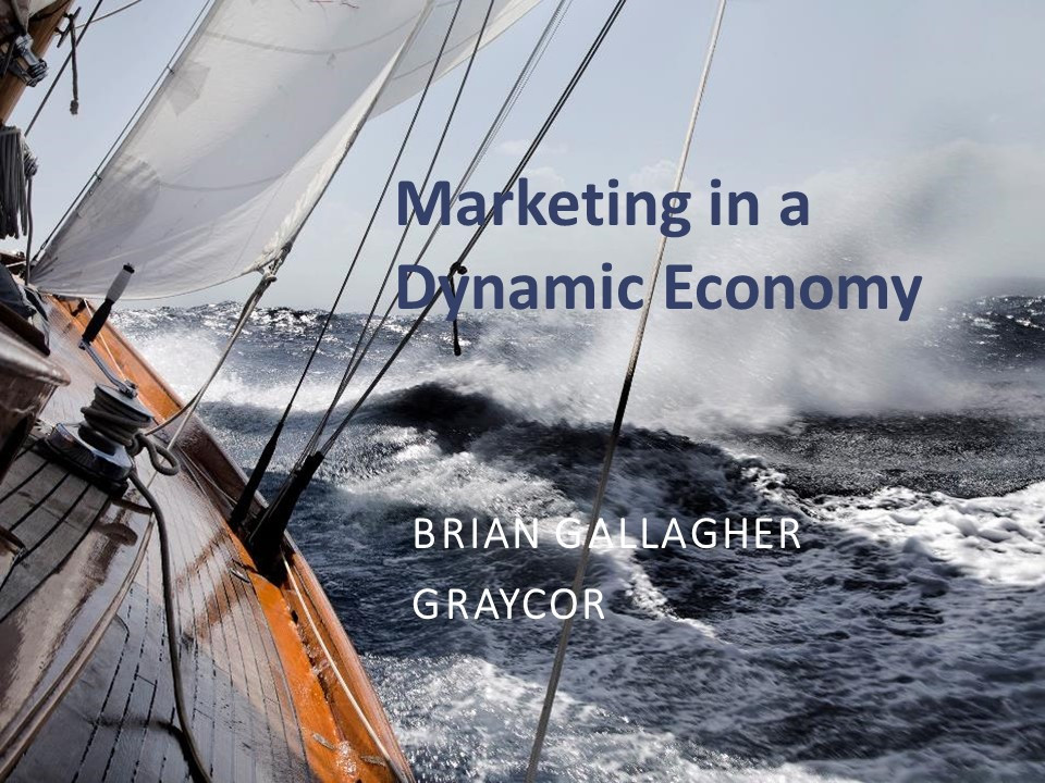Marketing in a Dynamic Economy